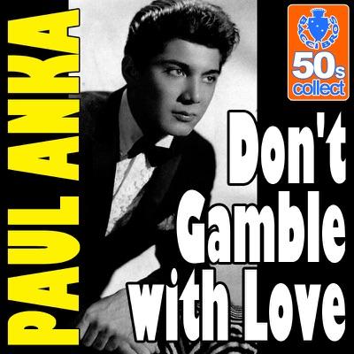 Don't Gamble with Love (Digitally Remastered) - Single - Paul Anka
