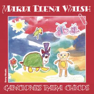 Maria Elena Walsh - Canciónes Para Chicos