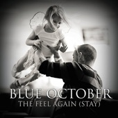 Blue October - The Feel Again (Stay)