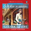 Graham Greene - Our Man in Havana (Unabridged) artwork