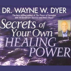 Secrets of Your Own Healing Power audiobook