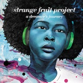 Strange Fruit Project - I Gotta Move (feat. Yoland Johnson)
