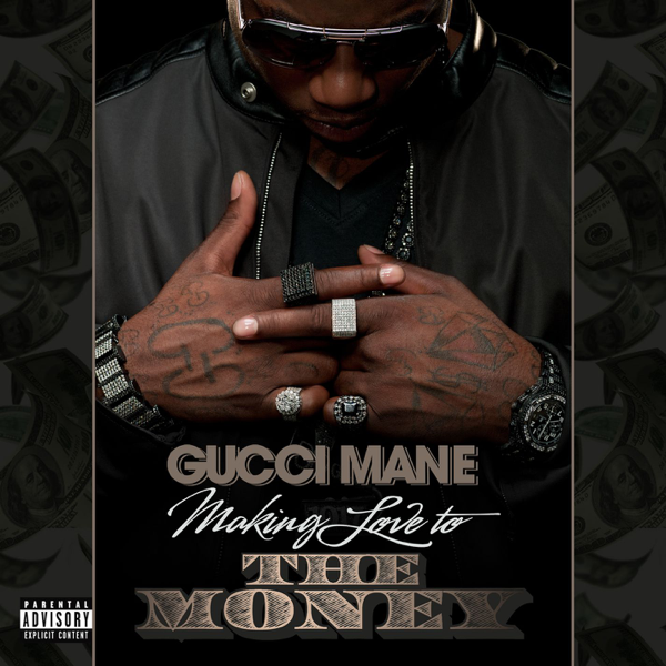 Making Love to the Money - Single by Gucci Mane on Apple Music