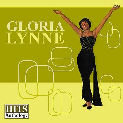 Hits Anthology (Re-mastered) - Gloria Lynne