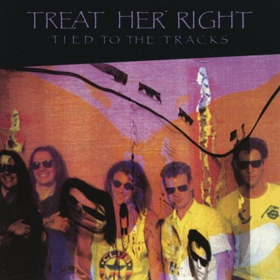 Tied to the Tracks - Treat Her Right