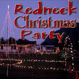 Redneck Christmas Lights.Redneck Christmas Party By Slidawg The Redneck Ramblers