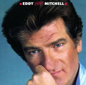 Eddy Mitchell - Comment T'Es Devenu Riche