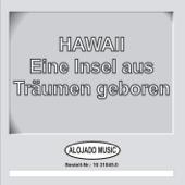 Hawaii - Eine Insel aus Träumen geboren