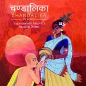 Chandalika - Rabindranath Tagore's Musical Drama
