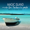 Magic Island - Music for Balearic People, Vol. 3 (Mixed by Roger Shah)