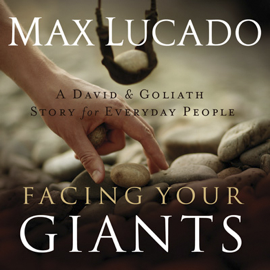 Facing Your Giants: The God Who Made a Miracle Out of David Stands Ready to Make One Out of You (Abridged Nonfiction) audiobook