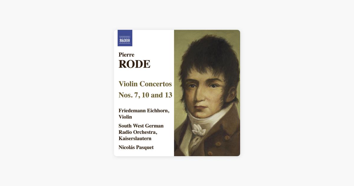 Rode: Violin Concertos Nos  7, 10, 13 by Friedemann Eichhorn, Nicolás  Pasquet & South West German Radio Kaiserslautern Orchestra