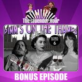 Bonus Episode 6: Pimm's on the Thames