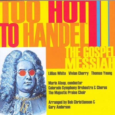 Too Hot to Handel - The Gospel Messiah - Lillias White