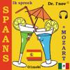 Ik Spreek Spaans (met Mozart*) Volume Basis - Dr. I'nov