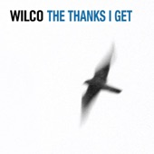 Wilco - The Thanks I Get
