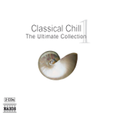 Classical Chill 1 - The Ultimate Collection