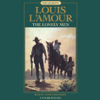 Louis L'Amour - The Lonely Men: The Sacketts, Book 12 (Unabridged) artwork