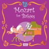 Mozart For Babies - Sweet Little Band