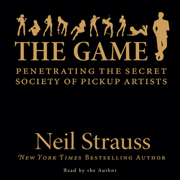 Download The Game: Penetrating the Secret Society of Pickup Artists Audio Book