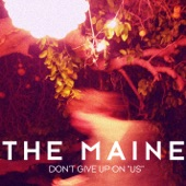 "The Maine - Don't Give Up On ""Us"""