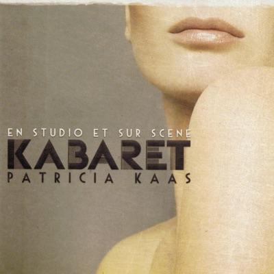 Kabaret : En studio et sur scène - Patricia Kaas