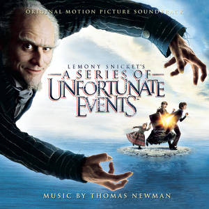 Thomas Newman - Lemony Snicket's A Series of Unfortunate Events (Original Motion Picture Soundtrack)
