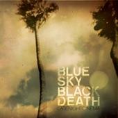 Blue Sky Black Death - A Private Death