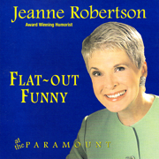Flat Out Funny - At the Paramount - Jeanne Robertson - Jeanne Robertson