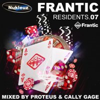 Frantic Residents 07 (Mixed by Proteus & Cally Gage)