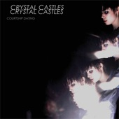 Listen to 30 seconds of Crystal Castles - Courtship Dating