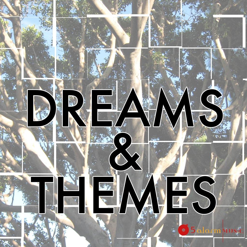Dreams & Themes