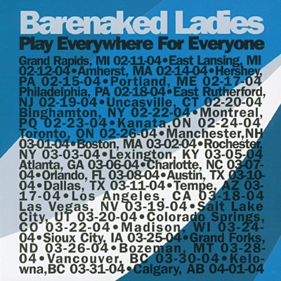Play Everywhere for Everyone: Vancouver, BC 03-30-04 (Live) - Barenaked Ladies