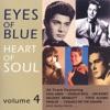 Eyes Of Blue Heart Of Soul Vol. 4