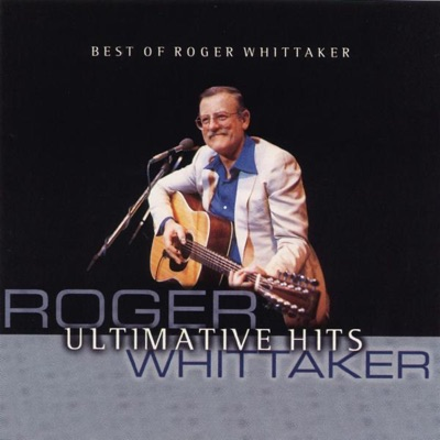 Best of Roger Whittaker - Ultimative Hits - Roger Whittaker