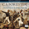 C. S. Forester - Death to the French (Unabridged) artwork