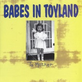 Babes In Toyland - Quiet Room