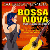 30 Best-Ever Bossa Nova