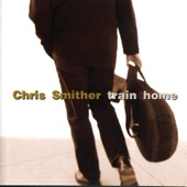 Chris Smither - Train Home