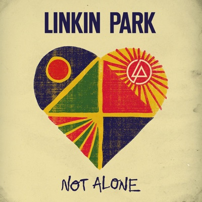 Not Alone - Single - Linkin Park