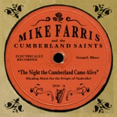 Mike Farris & The Cumberland Saints - The Night The Cumberland Came Alive