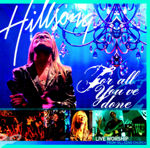 Hillsong Worship - For All You've Done