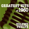 Greatest Hits of 1960, Vol. 12