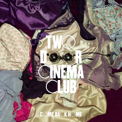 Come Back Home - EP - Two Door Cinema Club