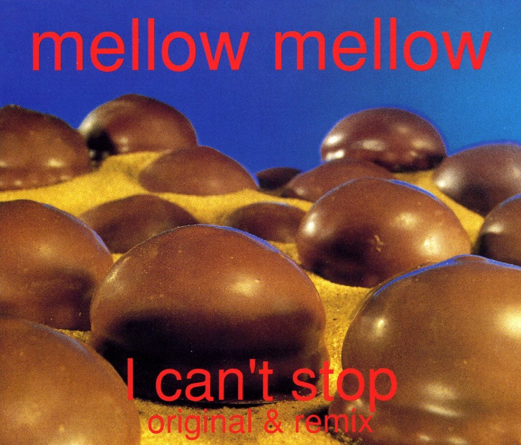 Mellow Mellow - Can't Stop Movin'