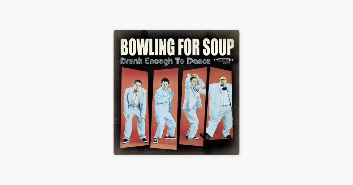 Drunk Enough To Dance By Bowling For Soup On Apple Music