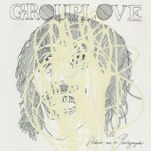 Grouplove - Itchin' On A Photograph