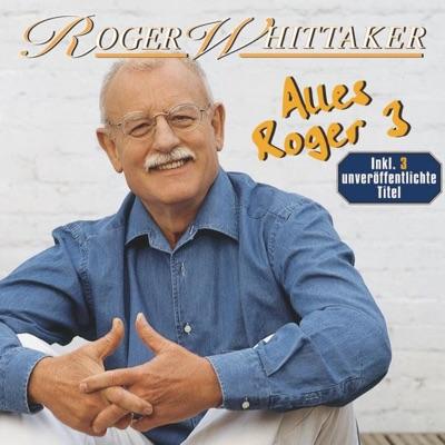 Alles Roger, Vol. 3 - Roger Whittaker