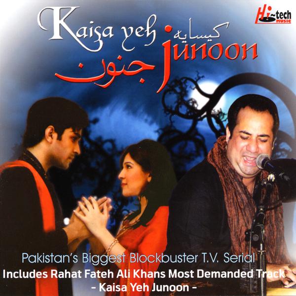 Kaisa Yeh Junoon by Rahat Fateh Ali Khan