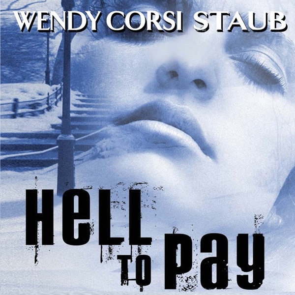 Hell To Pay Unabridged By Wendy Corsi Staub On Itunes